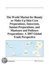 The World Market for Beauty Or Make-Up Skin Care Preparations, Sunscreen, Suntan Preparations, and Manicure and Pedicure Preparations
