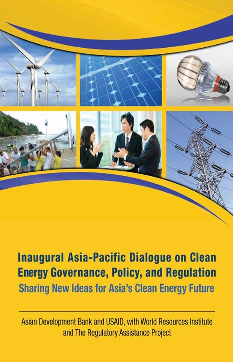 Inaugural Asia-Pacific Dialogue on Clean Energy Governance, Policy, and Regulation