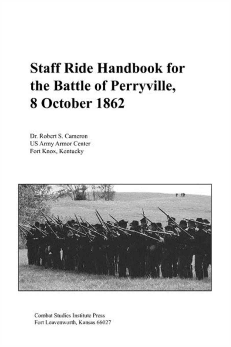 Staff Ride Handbook for the Battle of Perryville, 8th October, 1862