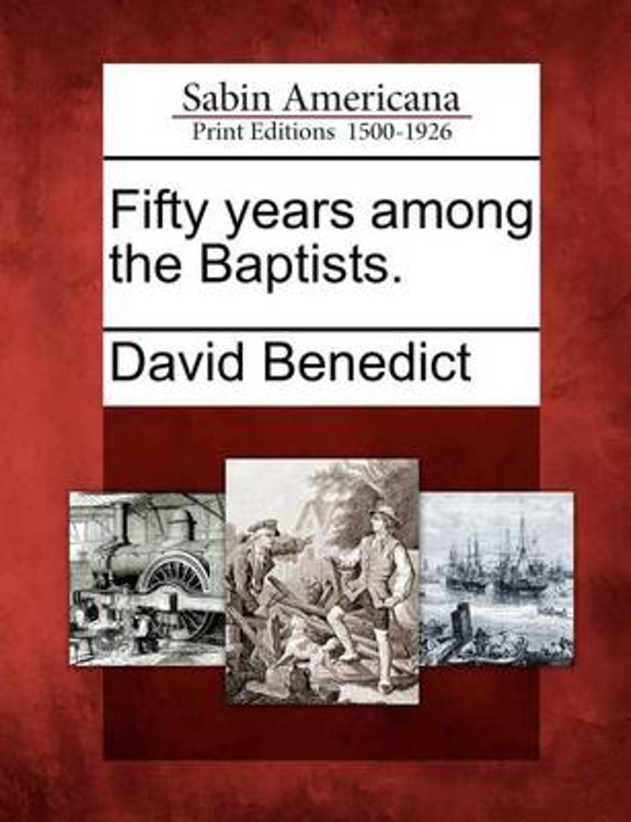 Fifty Years Among the Baptists.