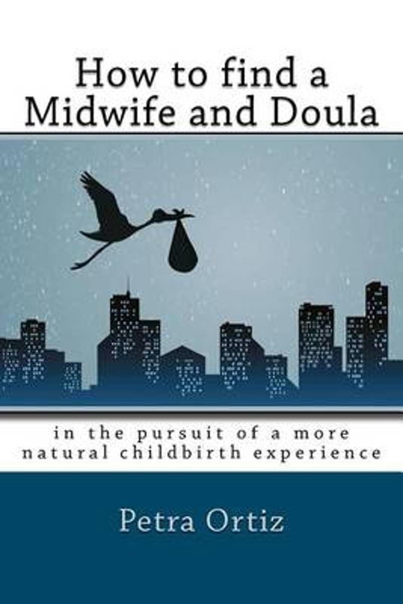 How to Find a Midwife and Doula, in the Pursuit of a More Natural Childbirth Experience