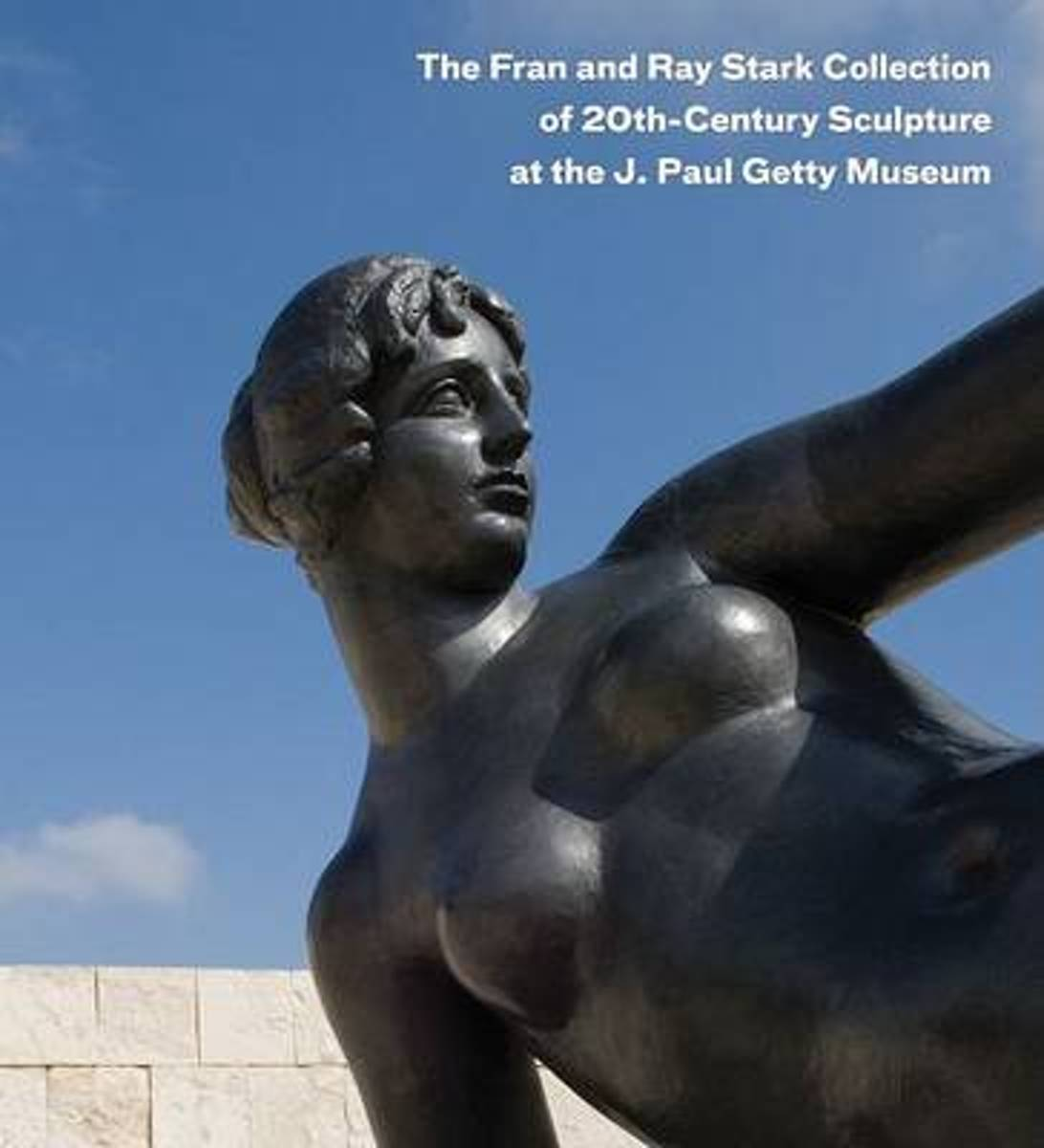 The Fran and Ray Stark Collection of 20th Century Sculpture at the J. Paul Getty Museum