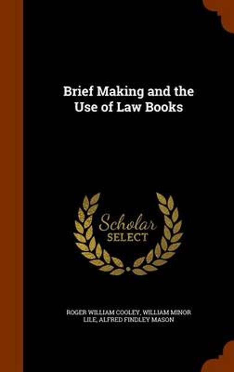 Brief Making and the Use of Law Books