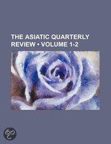 The Asiatic Quarterly Review (1-2)