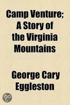 Camp Venture; A Story Of The Virginia Mountains