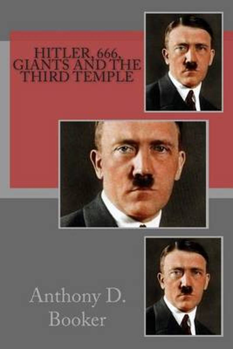 Hitler, 666, Giants and the Third Temple