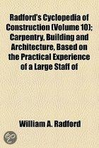 Radford's Cyclopedia Of Construction (Volume 10); Carpentry, Building And Architecture, Based On The Practical Experience Of A Large Staff Of