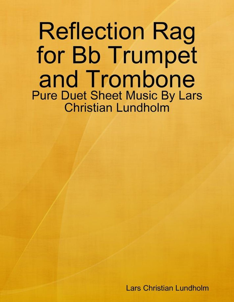Reflection Rag for Bb Trumpet and Trombone - Pure Duet Sheet Music By Lars Christian Lundholm