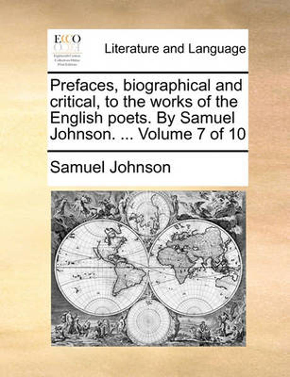 Prefaces, Biographical and Critical, to the Works of the English Poets. by Samuel Johnson. ... Volume 7 of 10