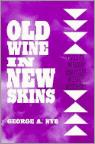 Old Wine in New Skins: Calls to Worship and Other Worship Resources