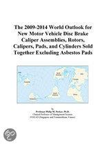 The 2009-2014 World Outlook for New Motor Vehicle Disc Brake Caliper Assemblies, Rotors, Calipers, Pads, and Cylinders Sold Together Excluding Asbesto
