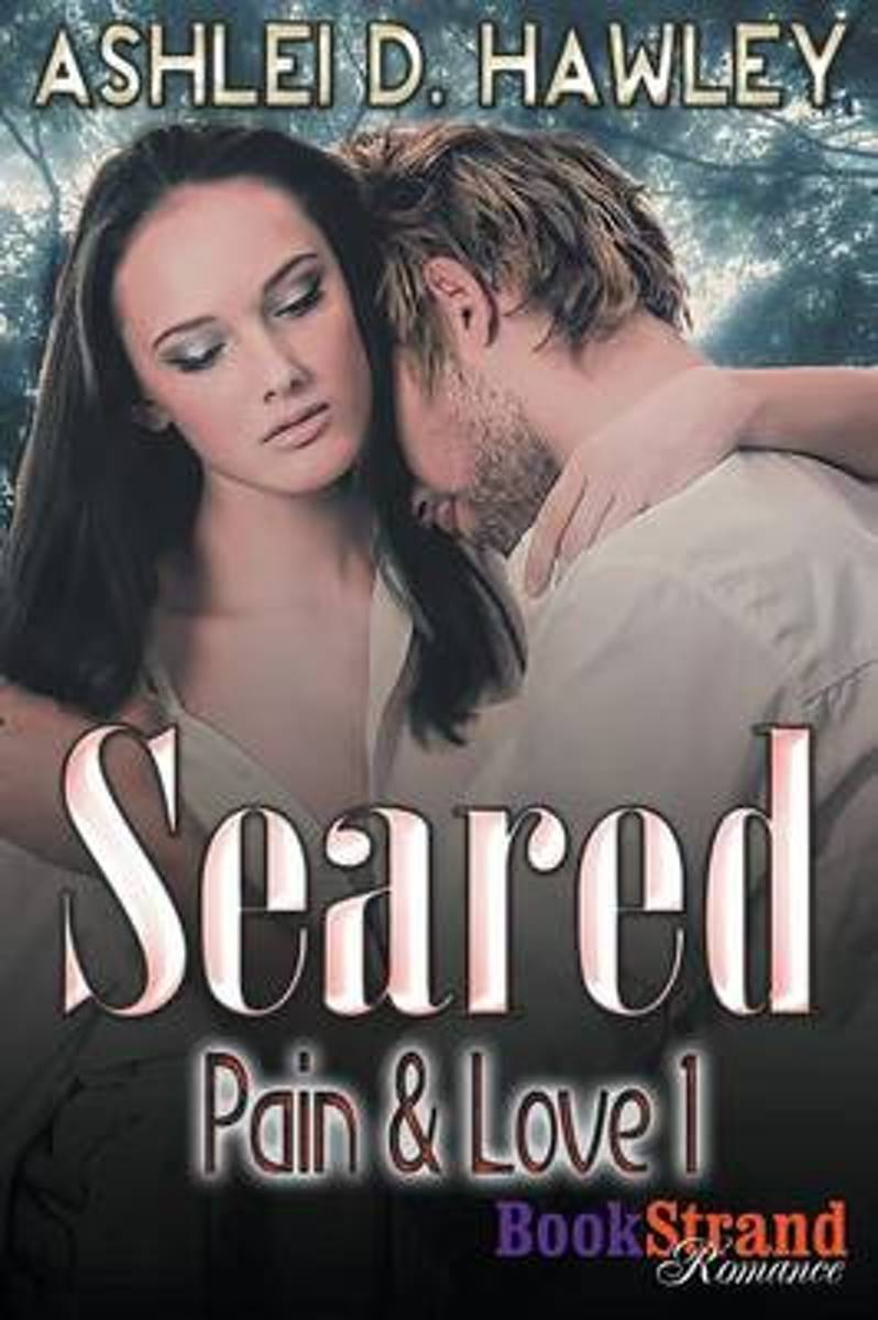 Seared [Pain & Love 1] (Bookstrand Publishing Romance)