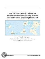 The 2007-2012 World Outlook for Residential Aluminum Awning Window Sash and Frames Excluding Storm Sash