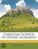 Christian Science: Its Divine Authority