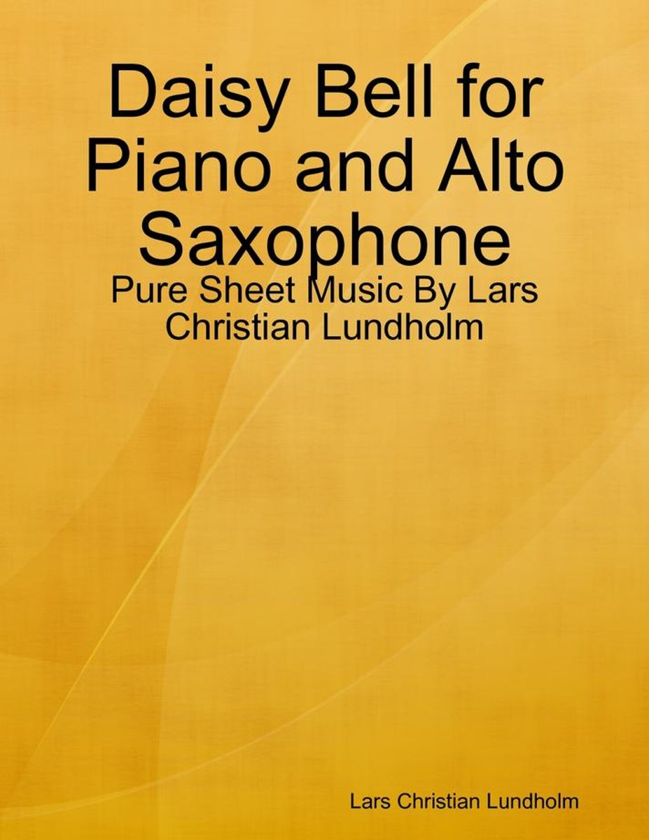 Daisy Bell for Piano and Alto Saxophone - Pure Sheet Music By Lars Christian Lundholm