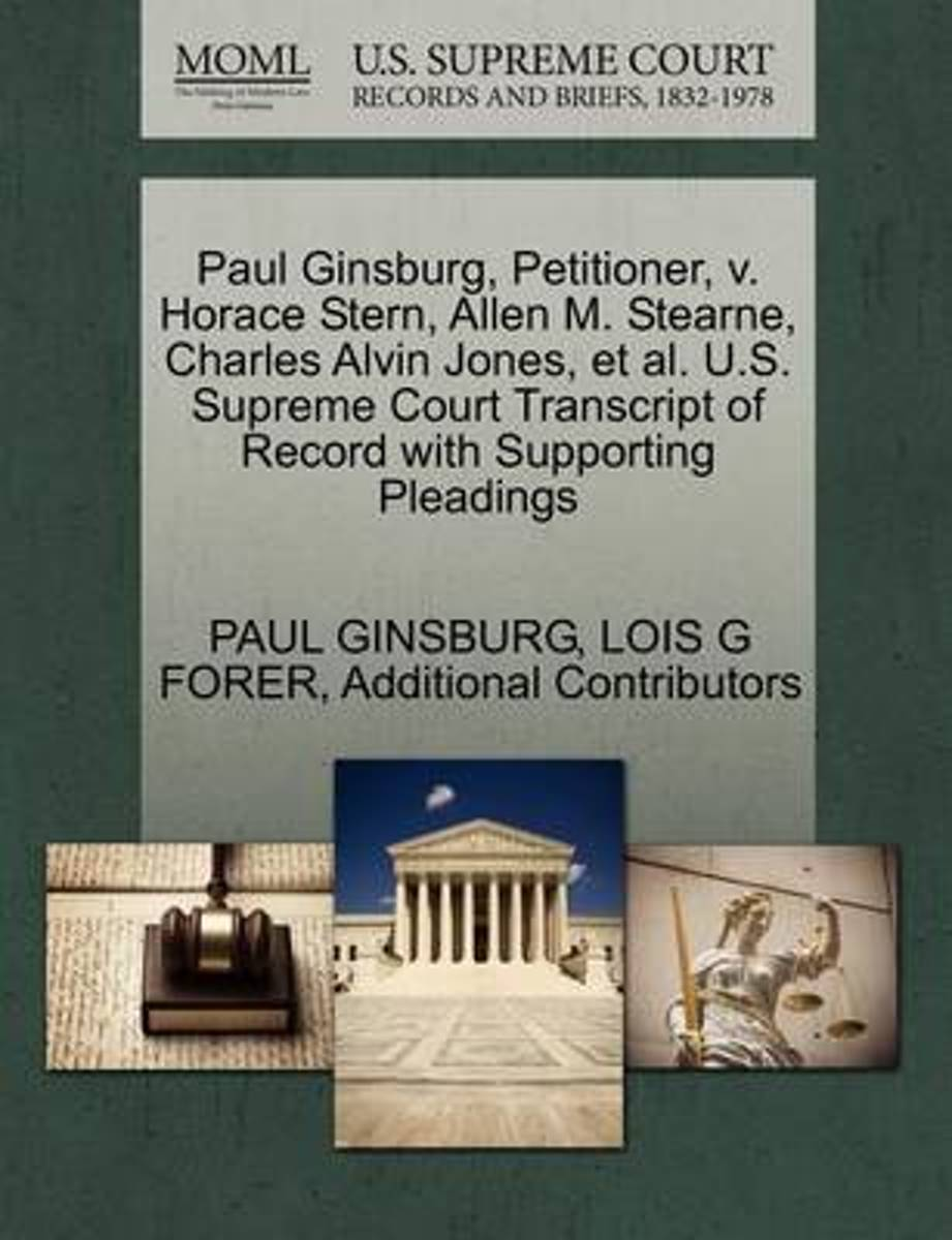 Paul Ginsburg, Petitioner, V. Horace Stern, Allen M. Stearne, Charles Alvin Jones, et al. U.S. Supreme Court Transcript of Record with Supporting Pleadings
