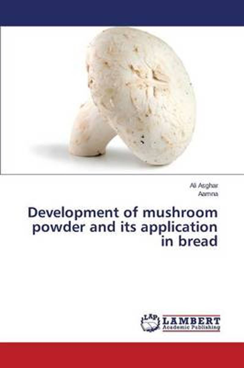 Development of Mushroom Powder and Its Application in Bread