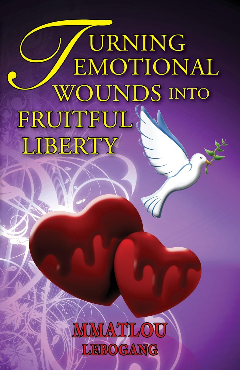 Turning Emotional Wounds Into Fruitful Liberty