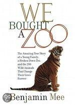 We Bought A Zoo: The Amazing True Story Of A Young Family, A Broken-Down Zoo, And The 200 Wild Animals That Change Their Lives Forever