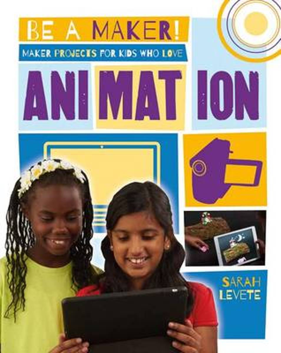 Maker Projects for Kids Who Love Animation