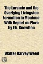 The Laramie and the Overlying Livingston Formation in Montana; With Report on Flora by F.H. Knowlton