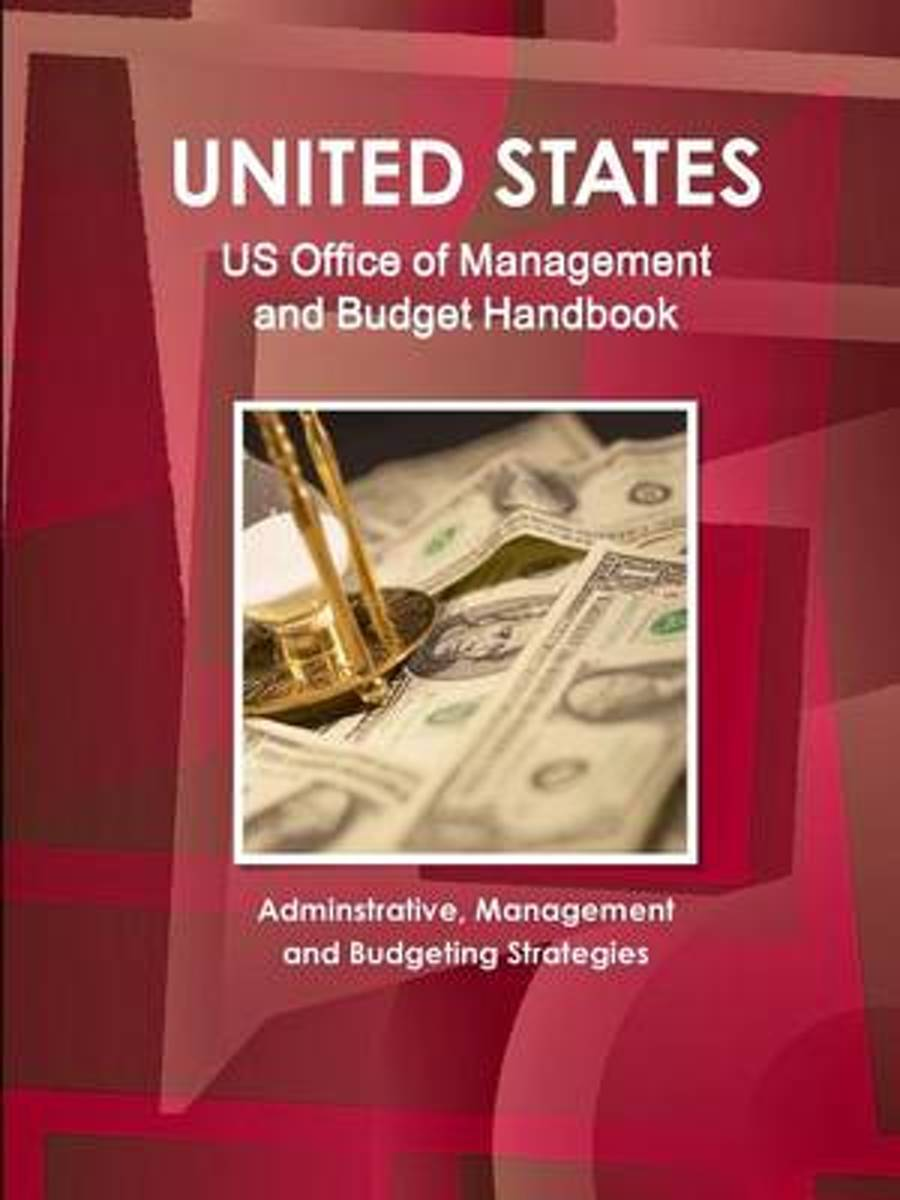 Us Office of Management and Budget Handbook - Adminstrative, Management and Budgeting Strategies