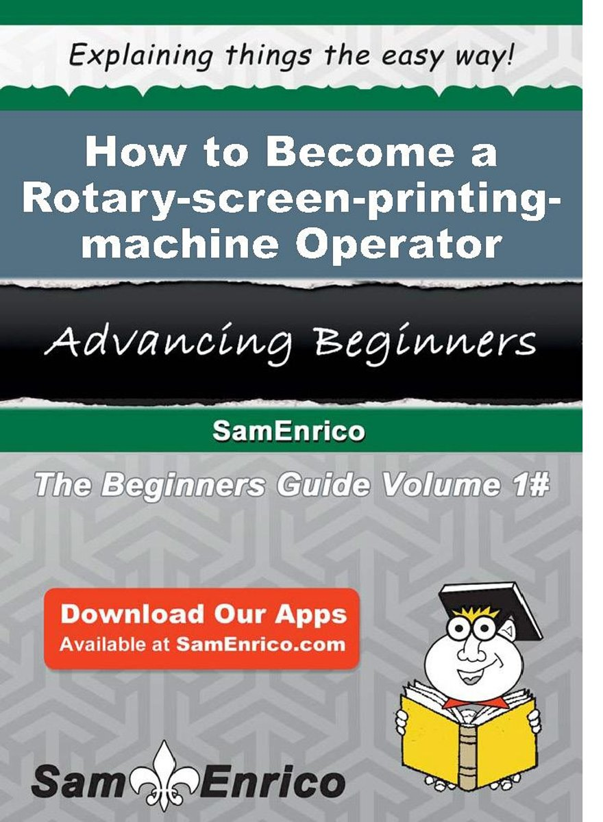 How to Become a Rotary-screen-printing-machine Operator