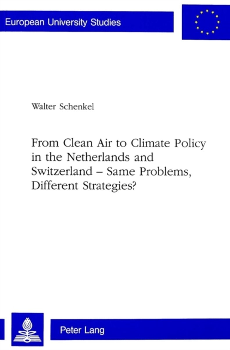 From Clean Air to Climate Policy in the Netherlands and Switzerland - Same Problems, Different Strategies?