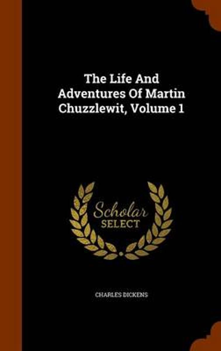The Life and Adventures of Martin Chuzzlewit, Volume 1