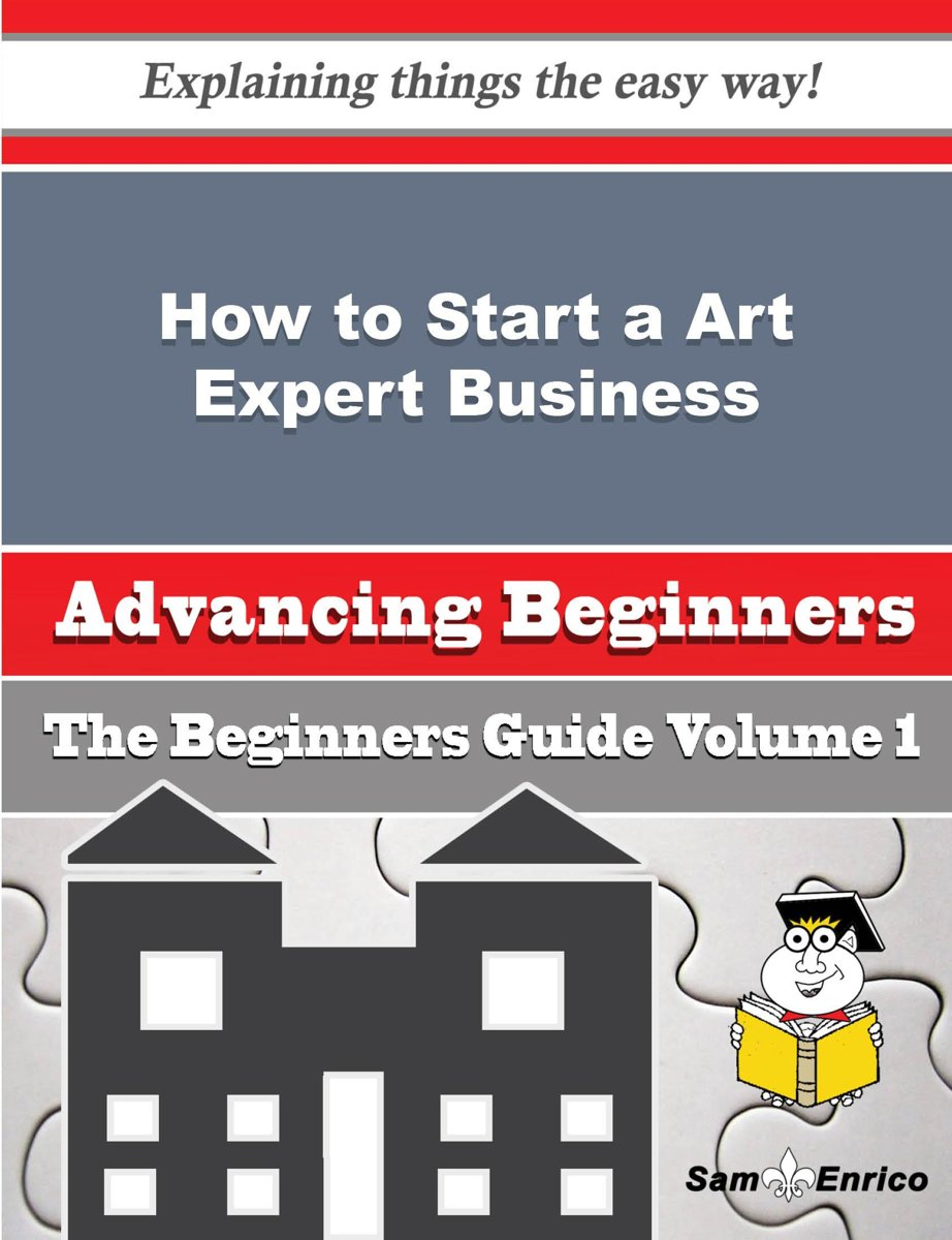 How to Start a Art Expert Business (Beginners Guide)