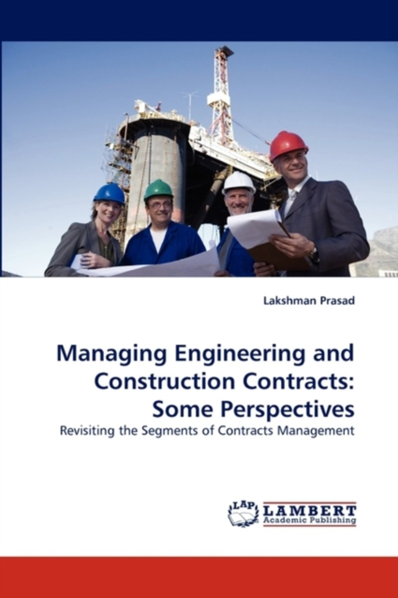 Managing Engineering and Construction Contracts