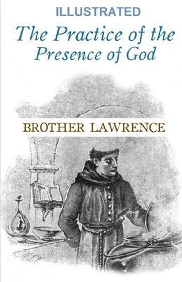 The Practice of the Presence of God Illustrated