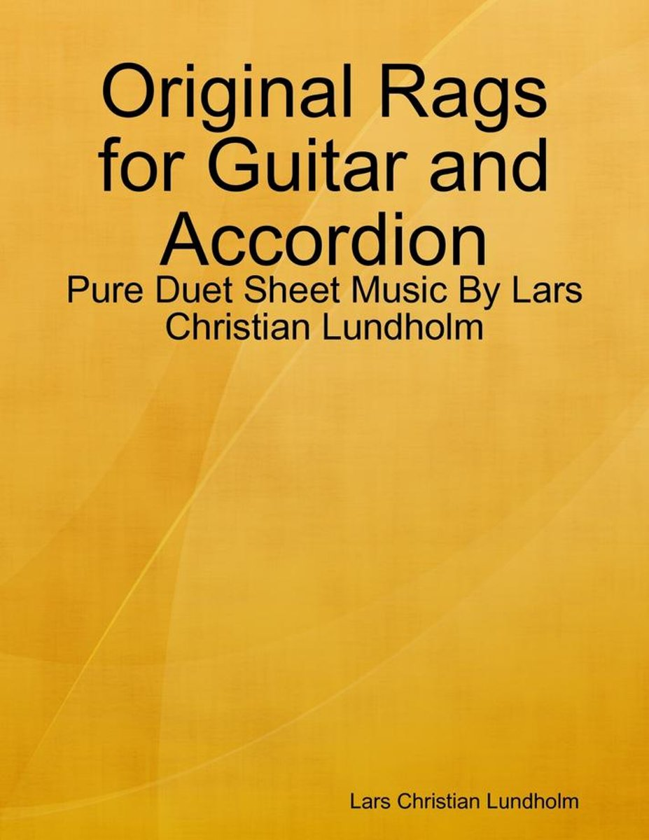 Original Rags for Guitar and Accordion - Pure Duet Sheet Music By Lars Christian Lundholm