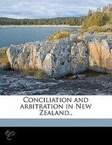 Conciliation and Arbitration in New Zealand..