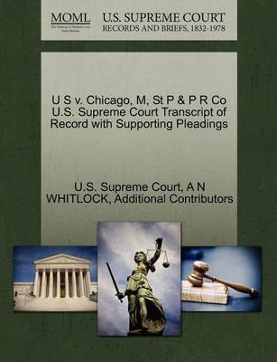 U S V. Chicago, M, St P & P R Co U.S. Supreme Court Transcript of Record with Supporting Pleadings
