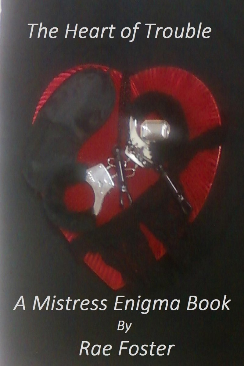 The Heart of Trouble: A Mistress Enigma Book