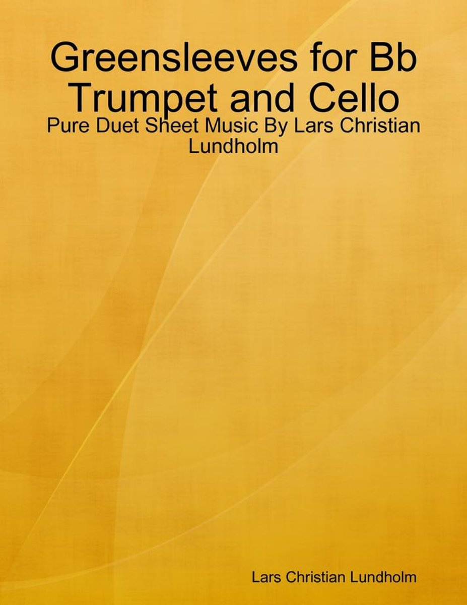 Greensleeves for Bb Trumpet and Cello - Pure Duet Sheet Music By Lars Christian Lundholm