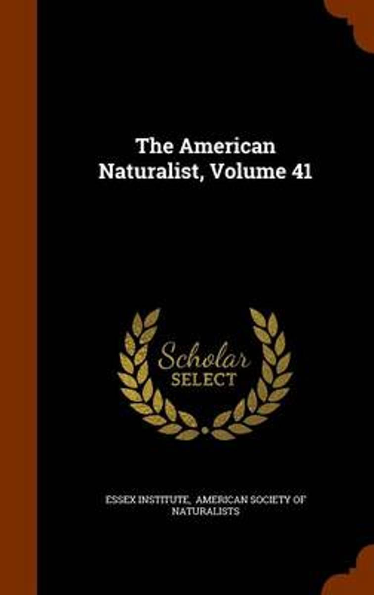 The American Naturalist, Volume 41