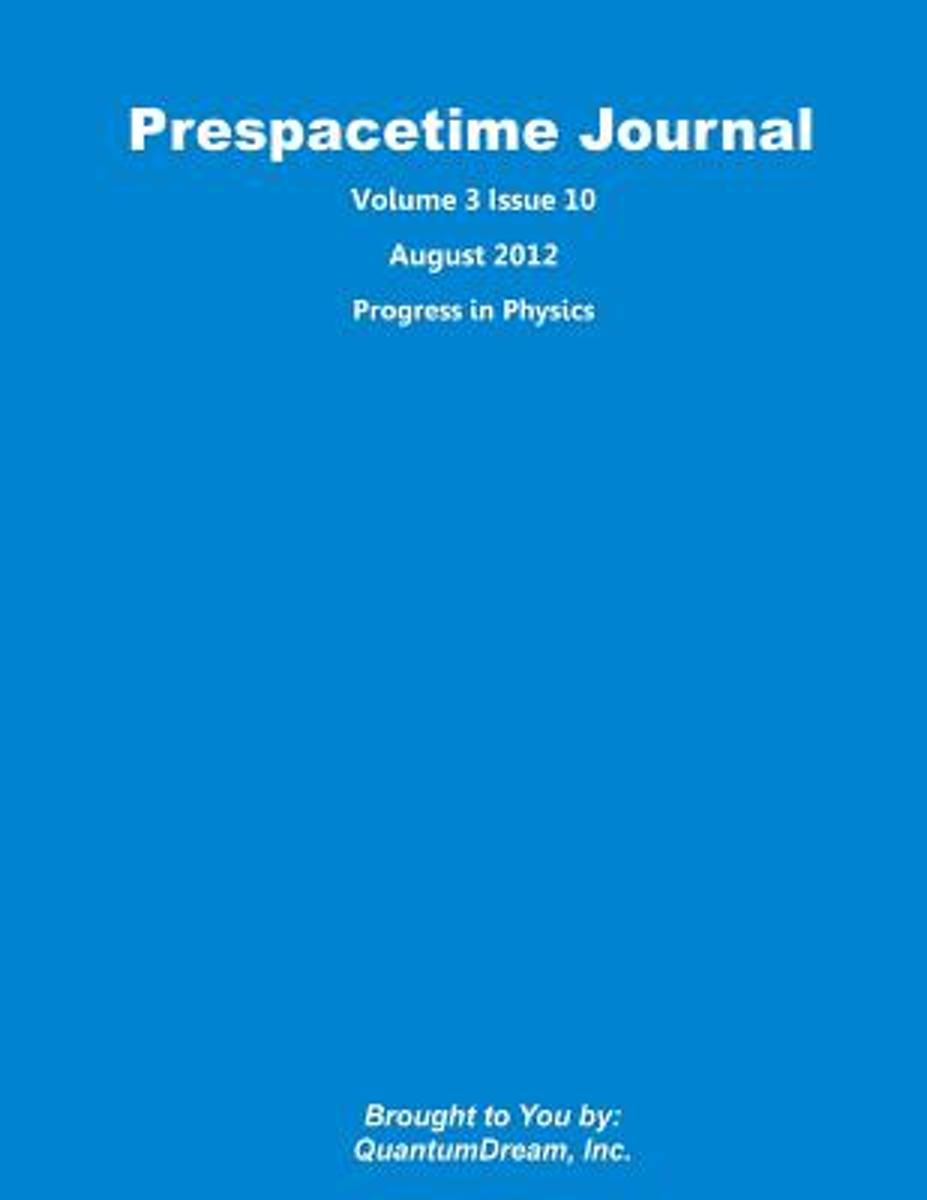 Prespacetime Journal Volume 3 Issue 10