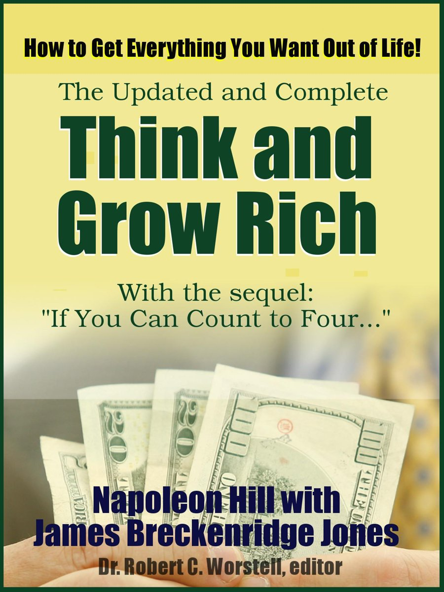 The Updated and Complete Think and Grow Rich