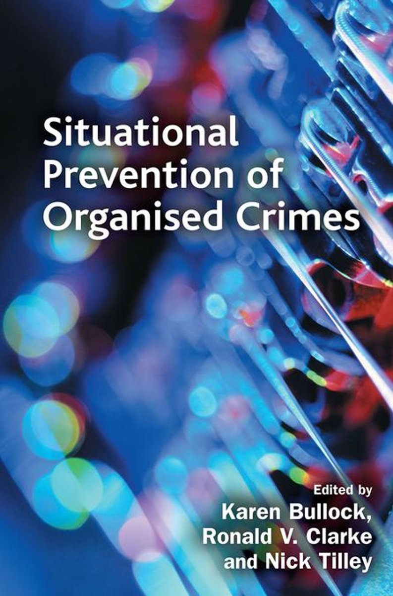 Situational Prevention of Organised Crimes