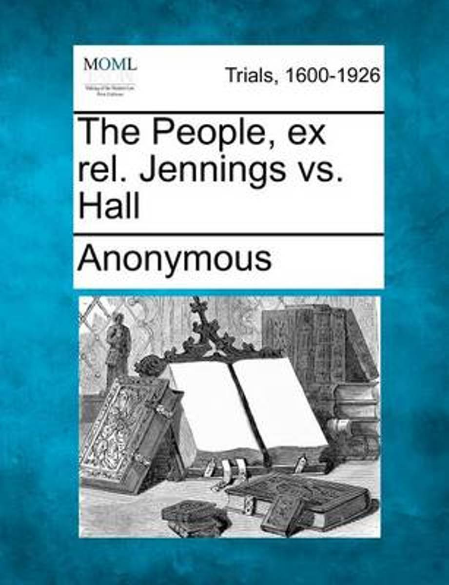 The People, Ex Rel. Jennings vs. Hall