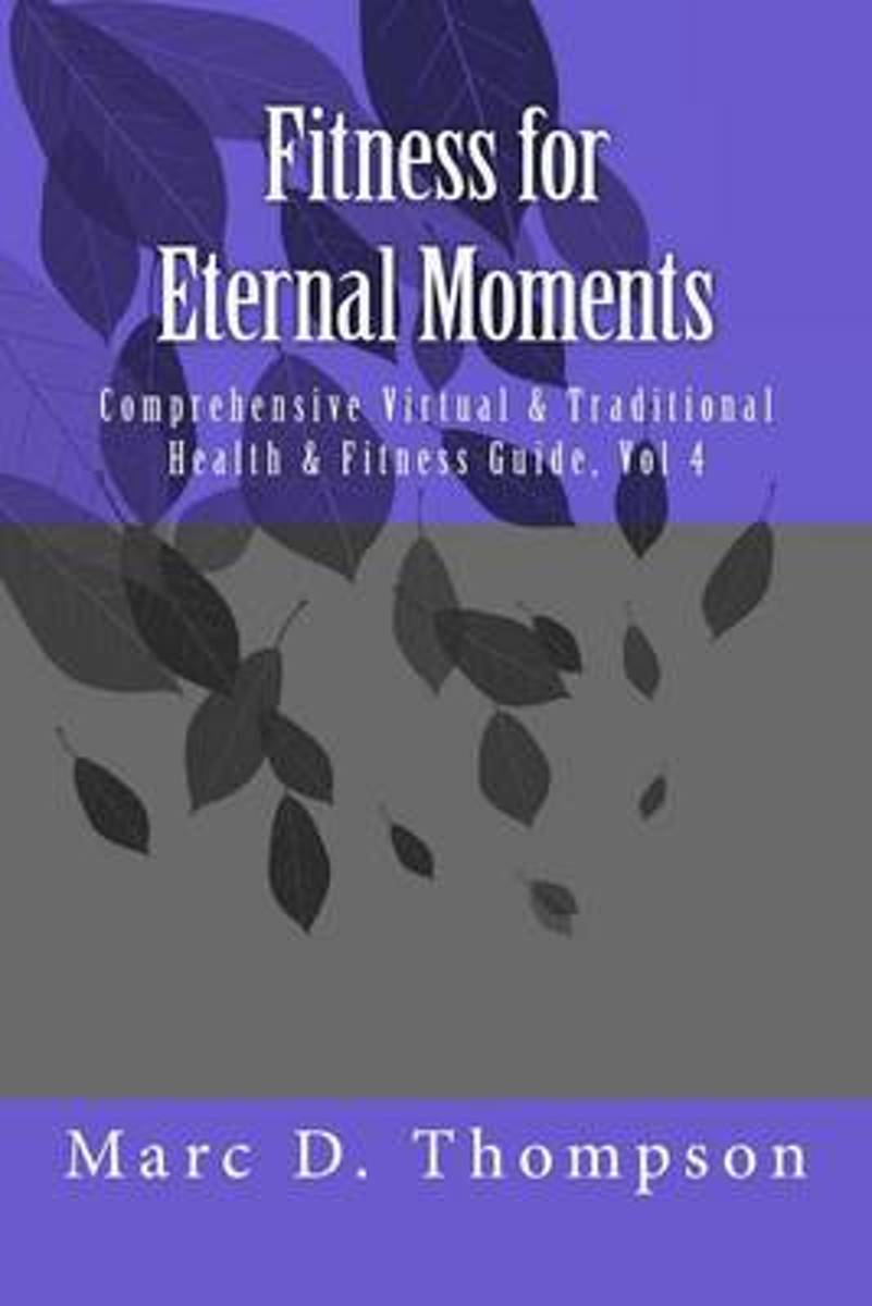 Fitness for Eternal Moments