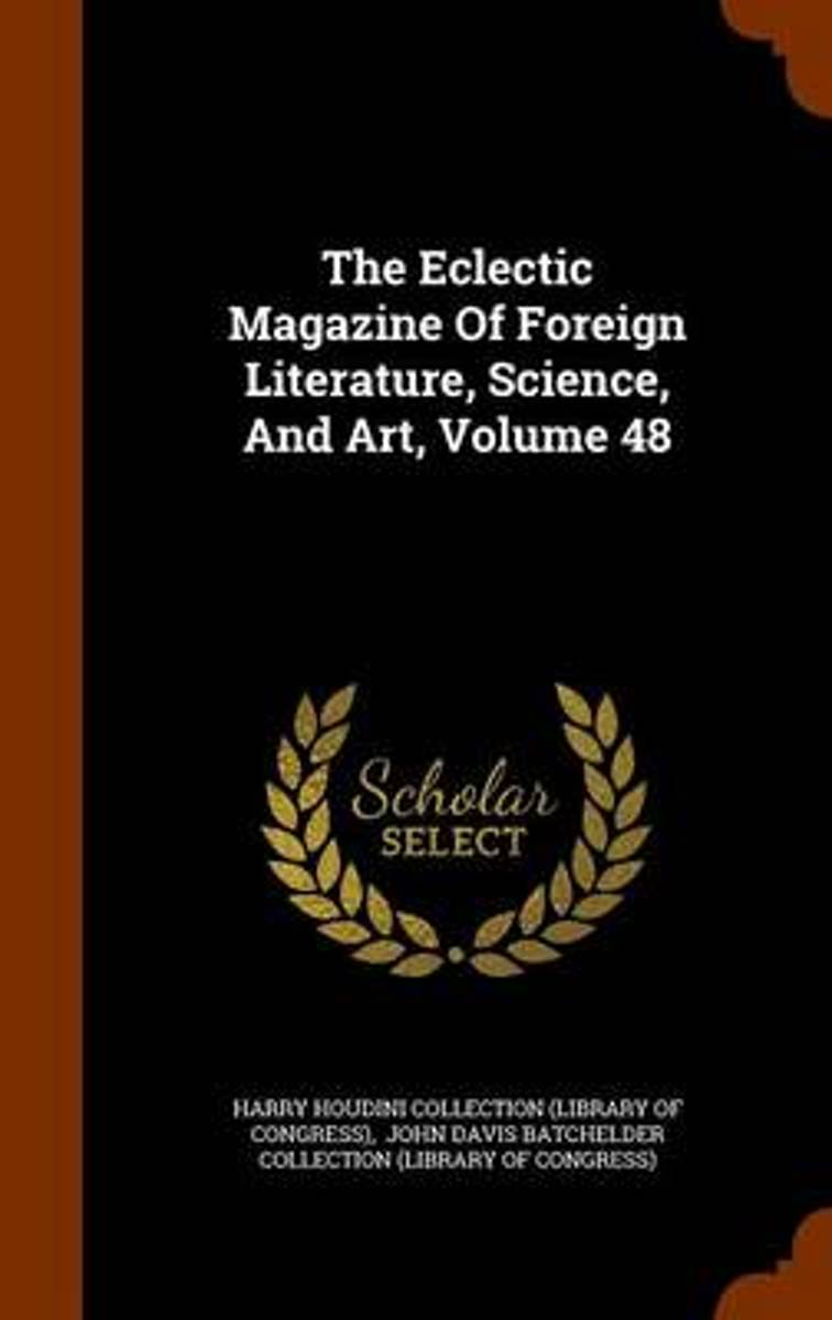 The Eclectic Magazine of Foreign Literature, Science, and Art, Volume 48