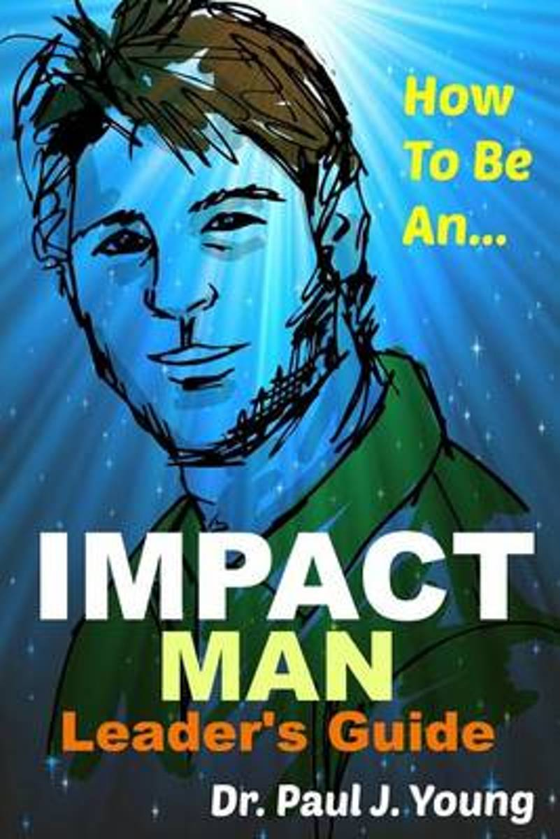 How to Be an Impact Man, Leaders Guide