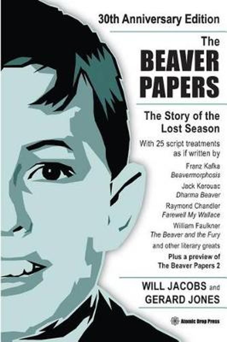 The Beaver Papers - 30th Anniversary Edition