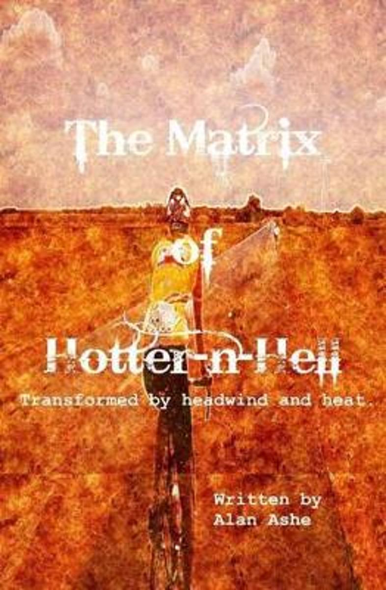 The Matrix of Hotter N Hell