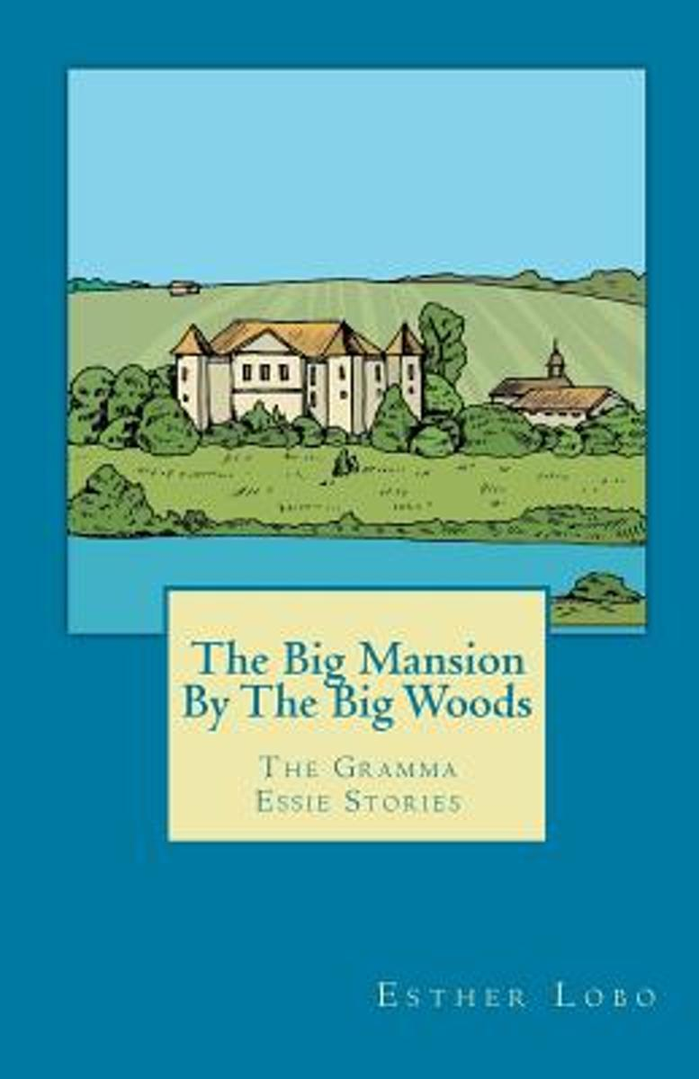 The Big Mansion by the Big Woods