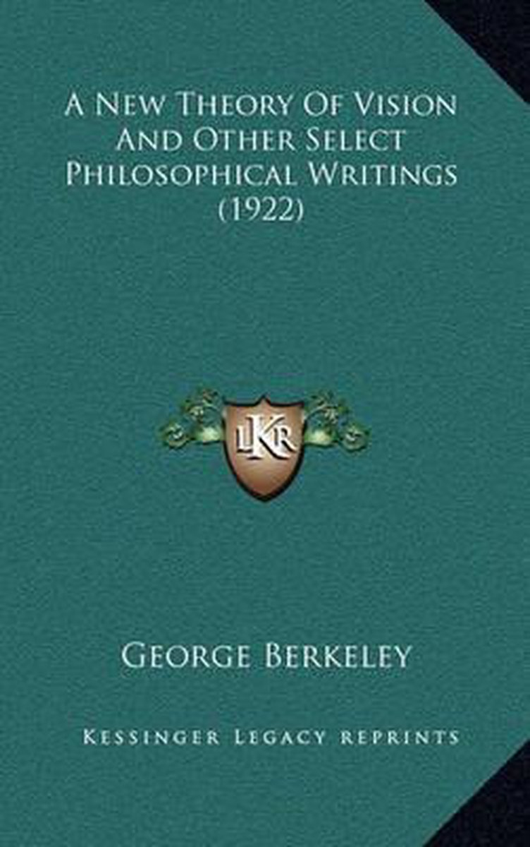 A New Theory of Vision and Other Select Philosophical Writings (1922)
