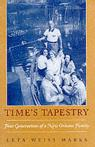 Time's Tapestry Four Generations Of A New Orleans Family